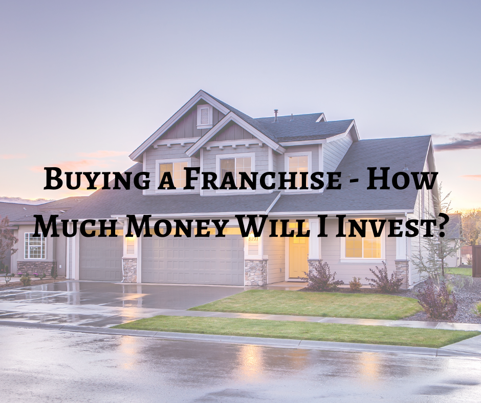 Buying a Franchise - How Much Money Will I Invest_
