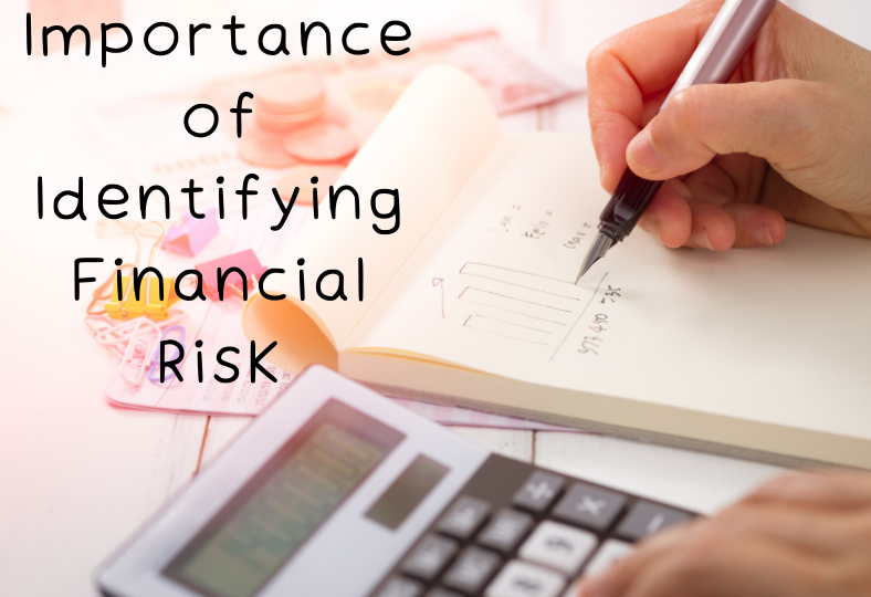 Importance of Identifying Financial Risk